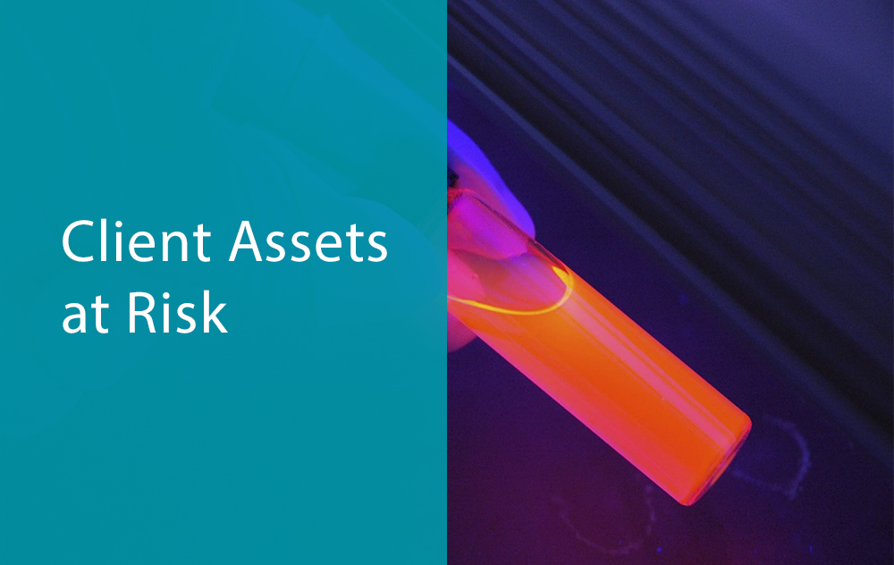 Client Assets at Risk